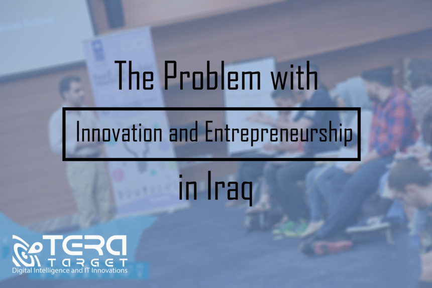 The Problem with Innovation and Entrepreneurship in Iraq